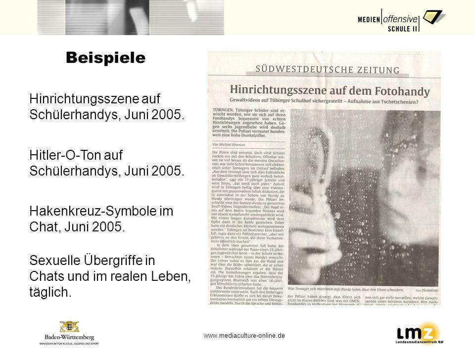 www.mediaculture-online.de Beispiele Hinrichtungsszene auf Schülerhandys, Juni 2005. Hitler-O-Ton auf Schülerhandys, Juni 2005. Hakenkreuz-Symbole im