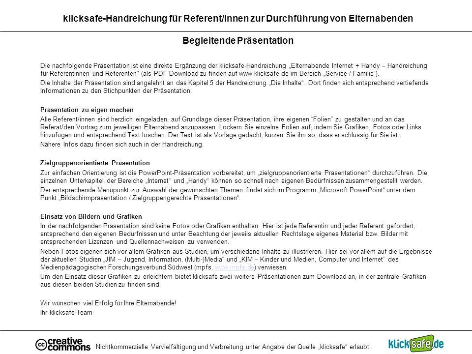 Nichtkommerzielle Vervielfältigung und Verbreitung unter Angabe der Quelle klicksafe erlaubt. klicksafe-Handreichung für Referent/innen zur Durchführu