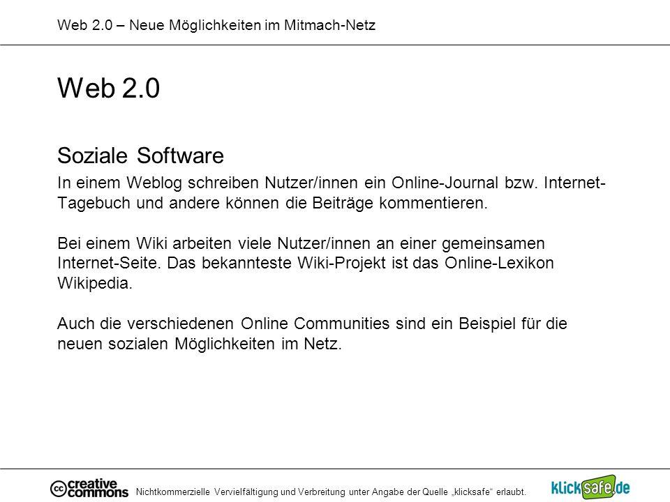 Nichtkommerzielle Vervielfältigung und Verbreitung unter Angabe der Quelle klicksafe erlaubt. Web 2.0 – Neue Möglichkeiten im Mitmach-Netz Web 2.0 Soz