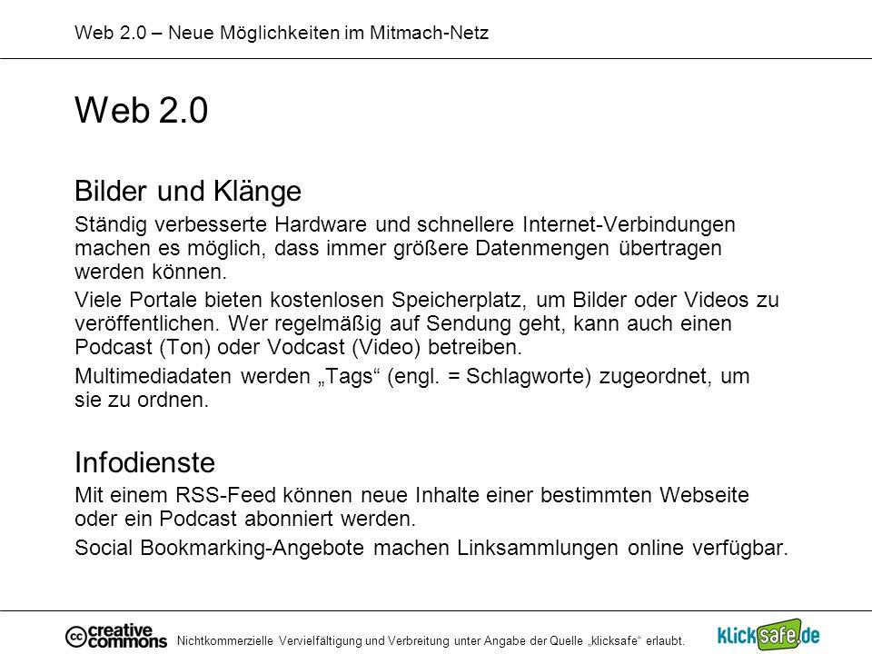 Nichtkommerzielle Vervielfältigung und Verbreitung unter Angabe der Quelle klicksafe erlaubt. Web 2.0 – Neue Möglichkeiten im Mitmach-Netz Web 2.0 Bil