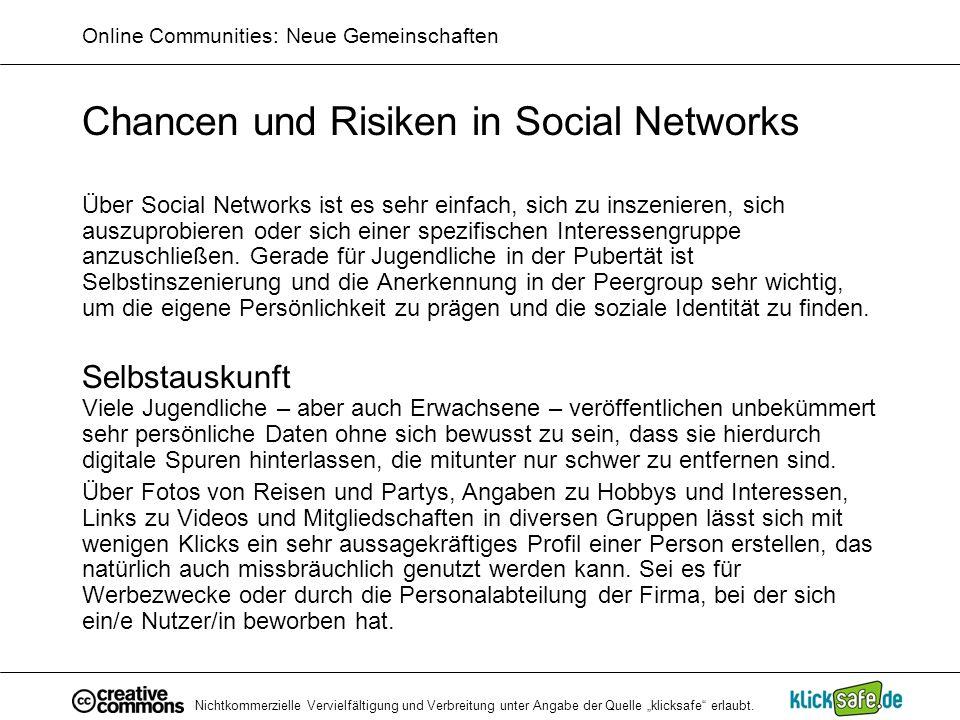 Nichtkommerzielle Vervielfältigung und Verbreitung unter Angabe der Quelle klicksafe erlaubt. Online Communities: Neue Gemeinschaften Chancen und Risi