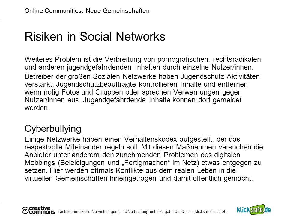 Nichtkommerzielle Vervielfältigung und Verbreitung unter Angabe der Quelle klicksafe erlaubt. Online Communities: Neue Gemeinschaften Risiken in Socia