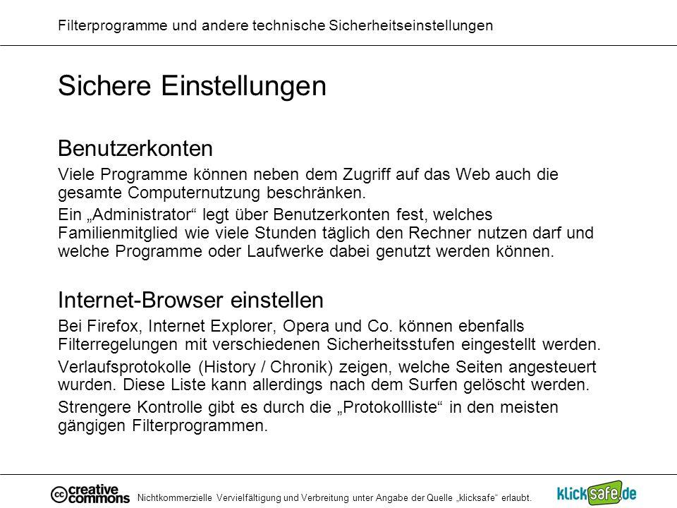 Nichtkommerzielle Vervielfältigung und Verbreitung unter Angabe der Quelle klicksafe erlaubt. Filterprogramme und andere technische Sicherheitseinstel