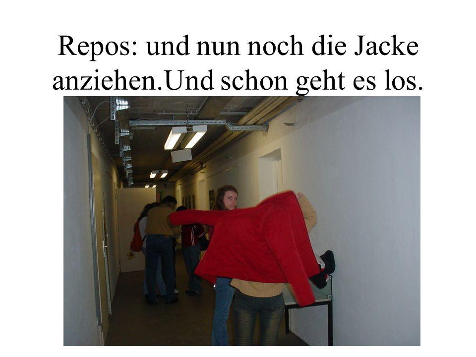 Repos: und nun noch die Jacke anziehen.Und schon geht es los.