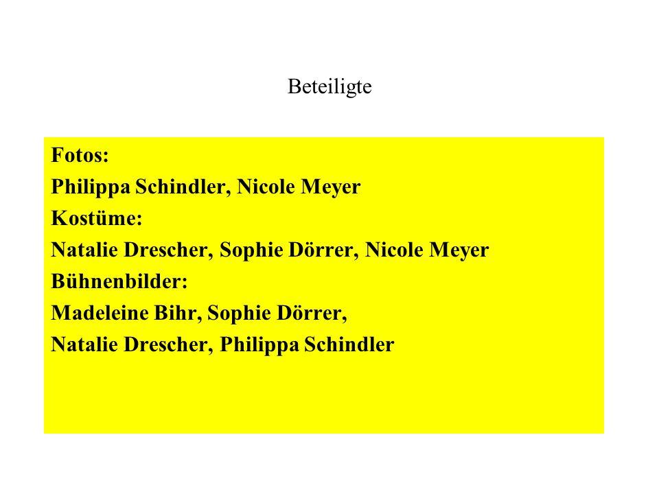 Beteiligte Fotos: Philippa Schindler, Nicole Meyer Kostüme: Natalie Drescher, Sophie Dörrer, Nicole Meyer Bühnenbilder: Madeleine Bihr, Sophie Dörrer,