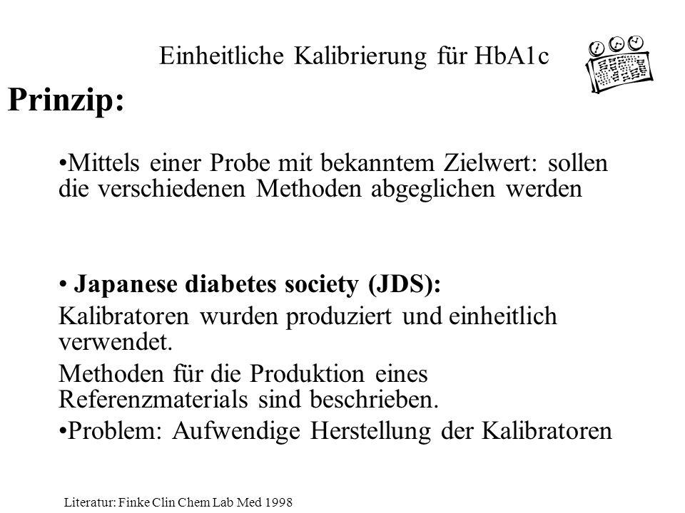 Mittels einer Probe mit bekanntem Zielwert: sollen die verschiedenen Methoden abgeglichen werden Japanese diabetes society (JDS): Kalibratoren wurden