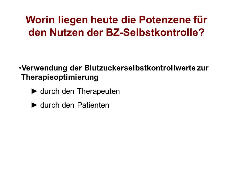Worin liegen heute die Potenzene für den Nutzen der BZ-Selbstkontrolle? Verwendung der Blutzuckerselbstkontrollwerte zur Therapieoptimierung durch den