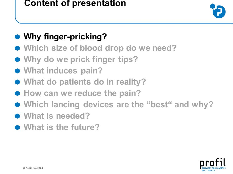 Content of presentation Why finger-pricking.Which size of blood drop do we need.
