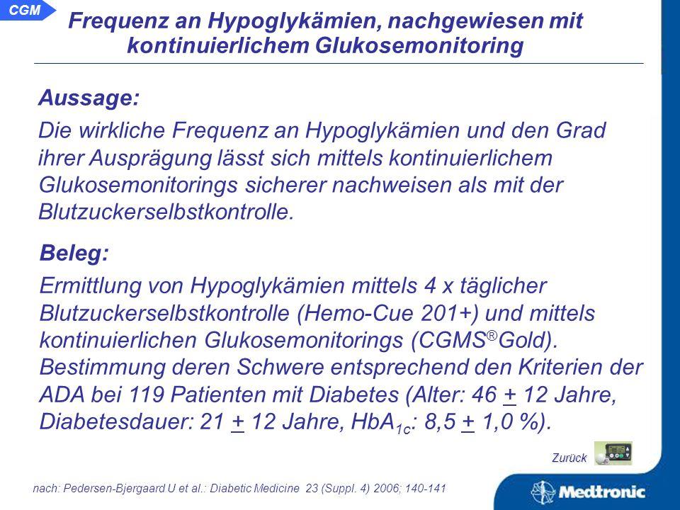Schlussfolgerung: Im Vergleich zur Blutzuckerselbstkontrolle werden durch das kontinuierliche Glukosemonitoring mehr Hypoglykämien nachgewiesen.