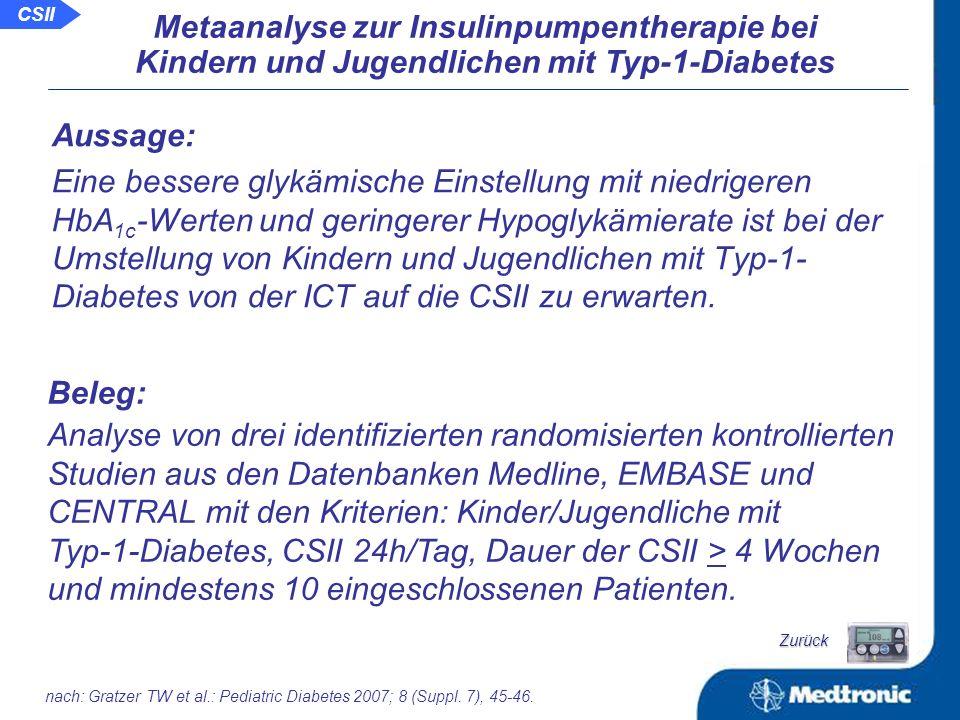 Schlussfolgerung: In nahezu allen betrachteten Studien der Metaanalysen zur Beurteilung der CSII bei erwachsenen Patienten mit Typ-1- Diabetes kommt es zu einer Verbesserung des HbA 1c - Wertes, meist verbunden mit einer geringeren Hypoglykämierate.