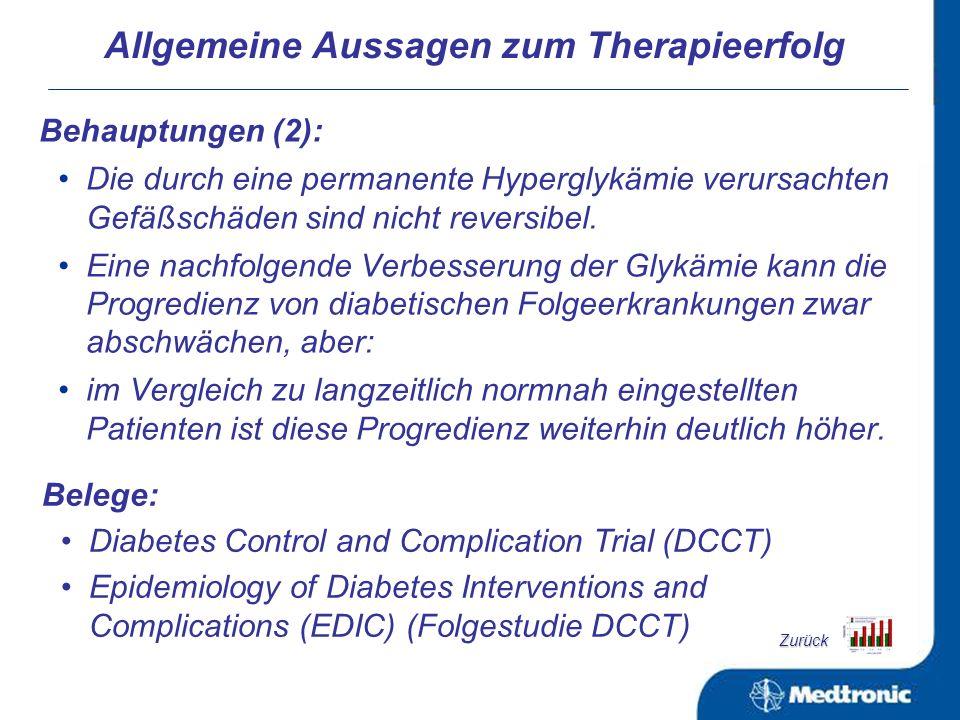 Behauptungen (1): Je besser die Blutzuckereinstellung, nachgewiesen über den HbA 1c - Wert, desto geringer ist das Risiko für diabetische Folgeerkrankungen, aber: auch bei gleichem HbA 1c -Wert, erzielt mit unterschiedlichen Therapien (Intensivierte vs.