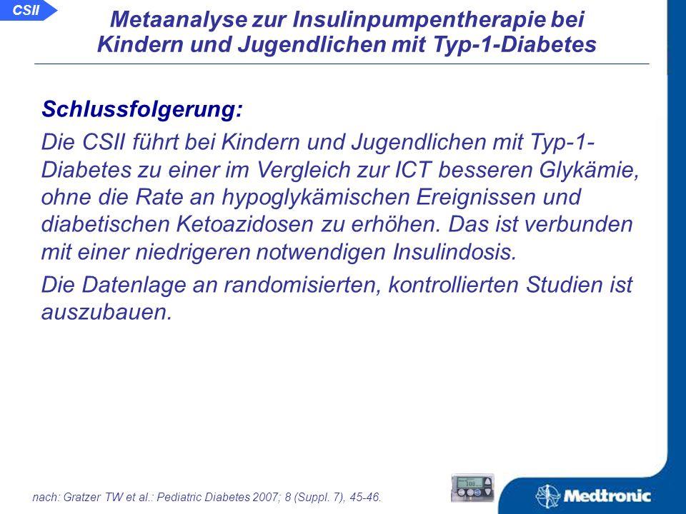 Änderung der Insulindosis: Doyle (2004) n = 32 ICT CSII Schiffrin (1983) n = 20 ICT CSII Wilson (2005) n = 22 ICT CSII Beginn Abschluss Metaanalyse zur Insulinpumpentherapie bei Kindern und Jugendlichen mit Typ-1-Diabetes nach: Gratzer TW et al.: Pediatric Diabetes 2007; 8 (Suppl.