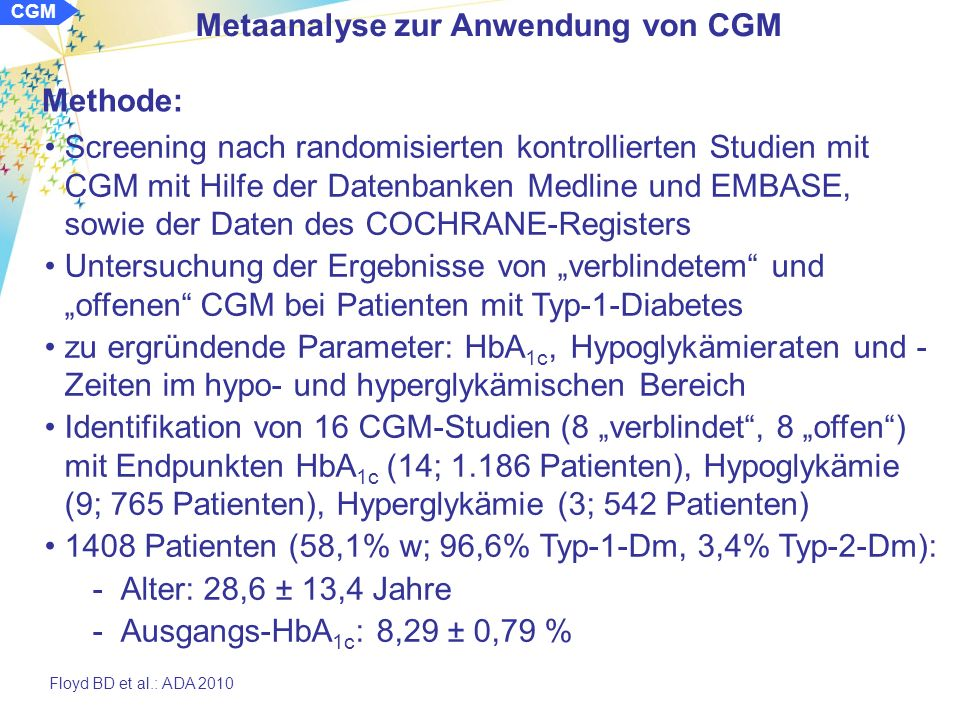 Metaanalyse zur Anwendung von CGM Floyd BD et al.: Comparative Analysis of the Efficacy and Safety of Continuous Glucose Monitoring and Self- Monitoring Blood Glucose in Type 1 Diabetes Mellitus.
