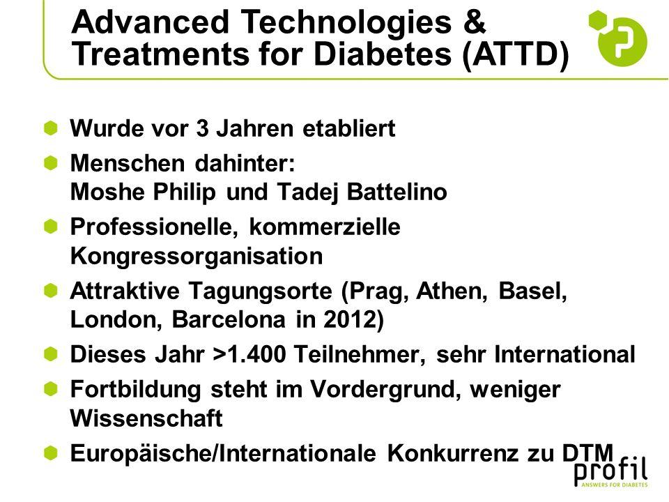 Advanced Technologies & Treatments for Diabetes (ATTD) Wurde vor 3 Jahren etabliert Menschen dahinter: Moshe Philip und Tadej Battelino Professionelle