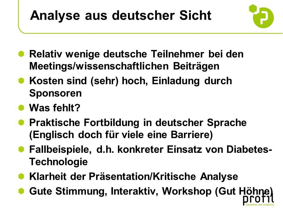 Analyse aus deutscher Sicht Relativ wenige deutsche Teilnehmer bei den Meetings/wissenschaftlichen Beiträgen Kosten sind (sehr) hoch, Einladung durch Sponsoren Was fehlt.