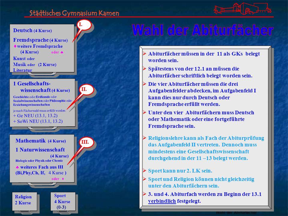 Wahl der Abiturfächer Deutsch (4 Kurse) Fremdsprache ( 4 Kurse) weitere Fremdsprache ( 4 Kurse) oder Kunst oder Musik oder (2 Kurse) Literatur Deutsch