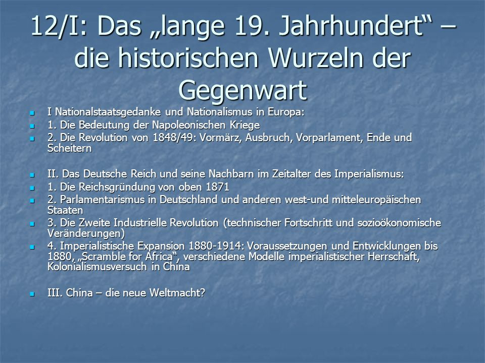 12/I: Das lange 19. Jahrhundert – die historischen Wurzeln der Gegenwart I Nationalstaatsgedanke und Nationalismus in Europa: I Nationalstaatsgedanke