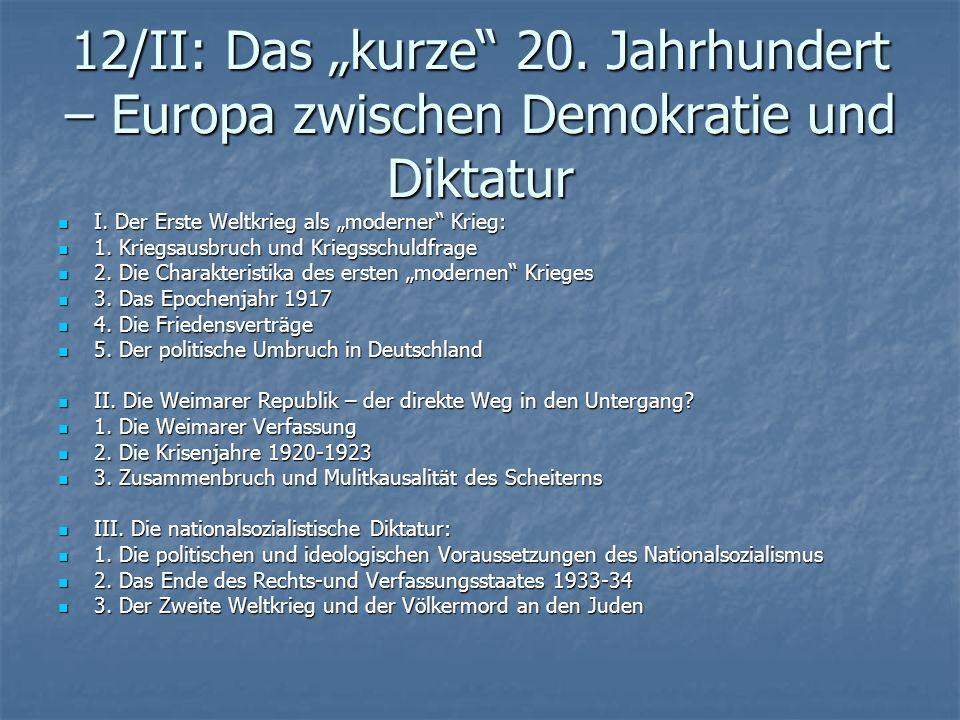 12/II: Das kurze 20. Jahrhundert – Europa zwischen Demokratie und Diktatur I. Der Erste Weltkrieg als moderner Krieg: I. Der Erste Weltkrieg als moder