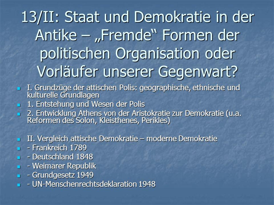 13/II: Staat und Demokratie in der Antike – Fremde Formen der politischen Organisation oder Vorläufer unserer Gegenwart? I. Grundzüge der attischen Po