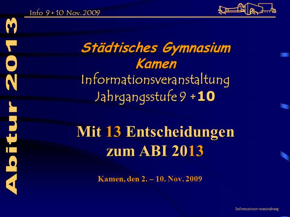 Info 9 + 10 Nov. 2009 Informationsveranstaltung Kamen, den 2.