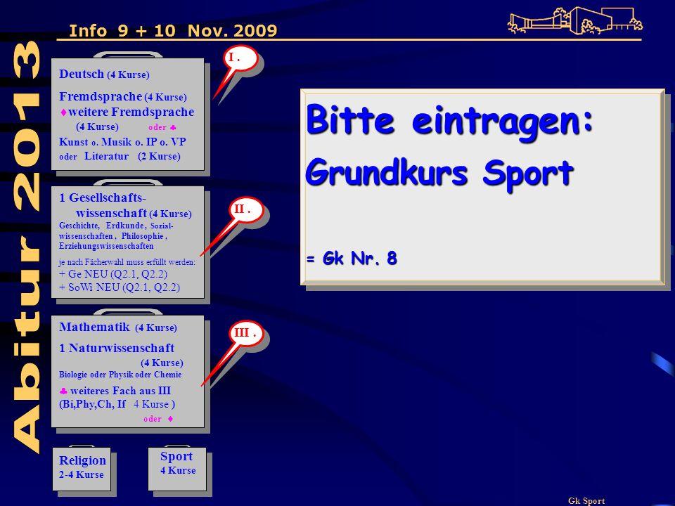 Gk Sport Bitte eintragen: Grundkurs Sport = Gk Nr.
