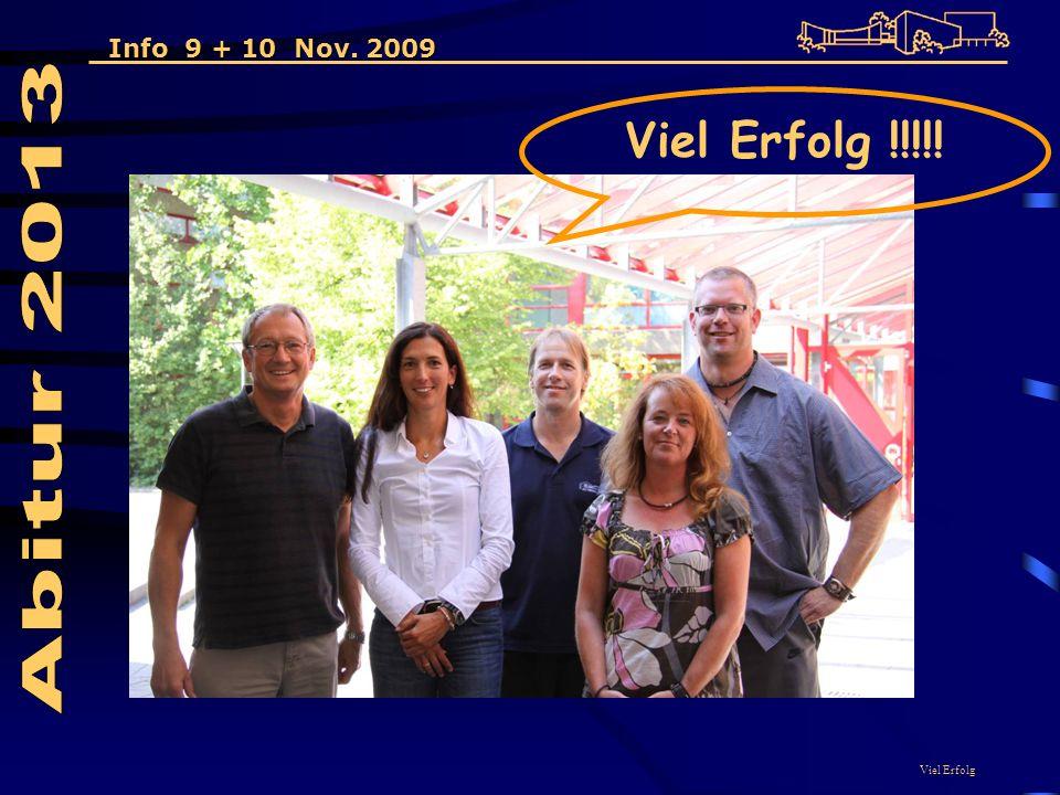 Info 9 + 10 Nov. 2009 Viel Erfolg Viel Erfolg !!!!!