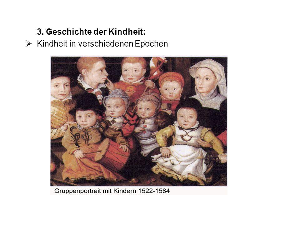 3. Geschichte der Kindheit: Kindheit in verschiedenen Epochen