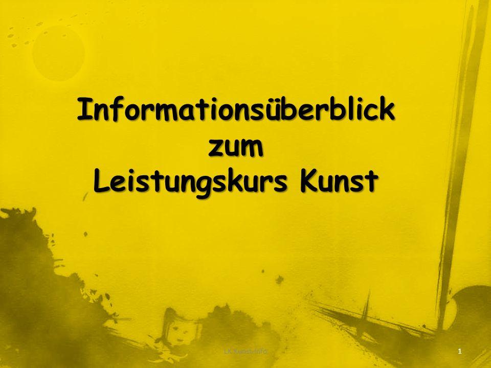 Informationsüberblickzum Leistungskurs Kunst LK Kunst-Info1