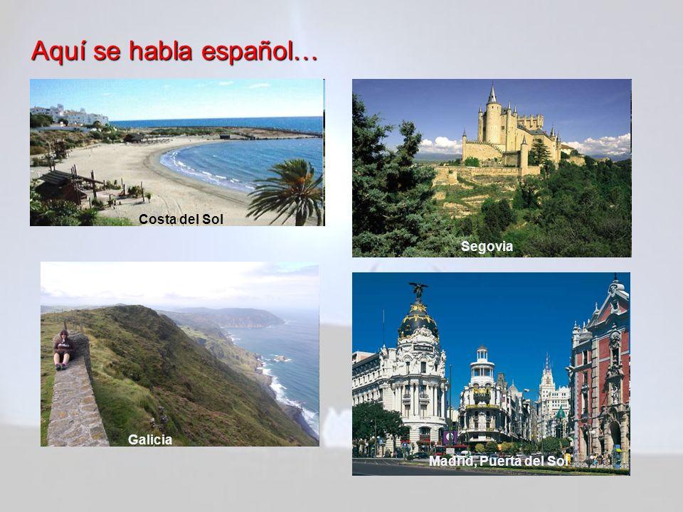 Aquí se habla español… Costa del Sol Segovia Galicia Madrid, Puerta del Sol