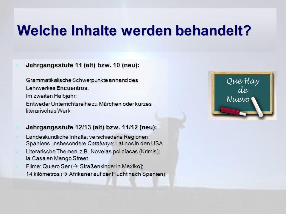 Welche Inhalte werden behandelt? Jahrgangsstufe 11 (alt) bzw. 10 (neu): Jahrgangsstufe 11 (alt) bzw. 10 (neu): Grammatikalische Schwerpunkte anhand de