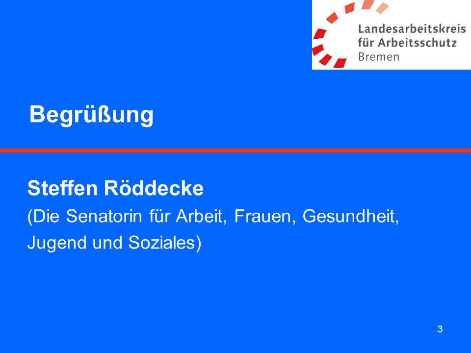 3 Begrüßung Steffen Röddecke (Die Senatorin für Arbeit, Frauen, Gesundheit, Jugend und Soziales)