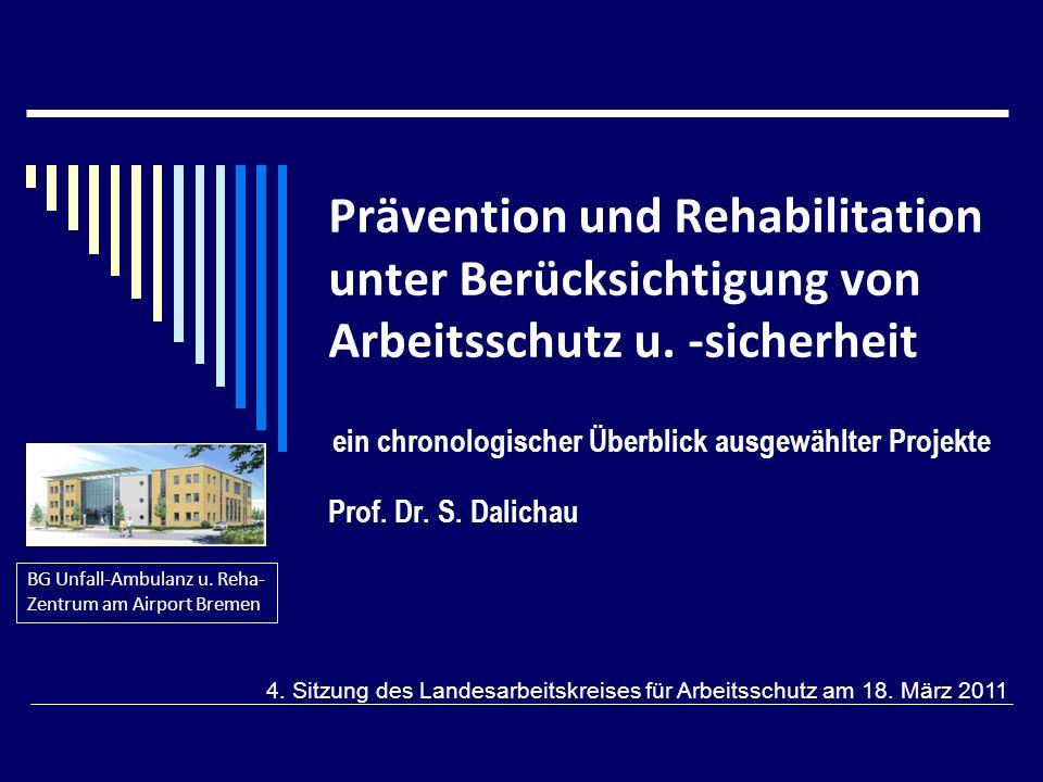 Prävention und Rehabilitation unter Berücksichtigung von Arbeitsschutz u.