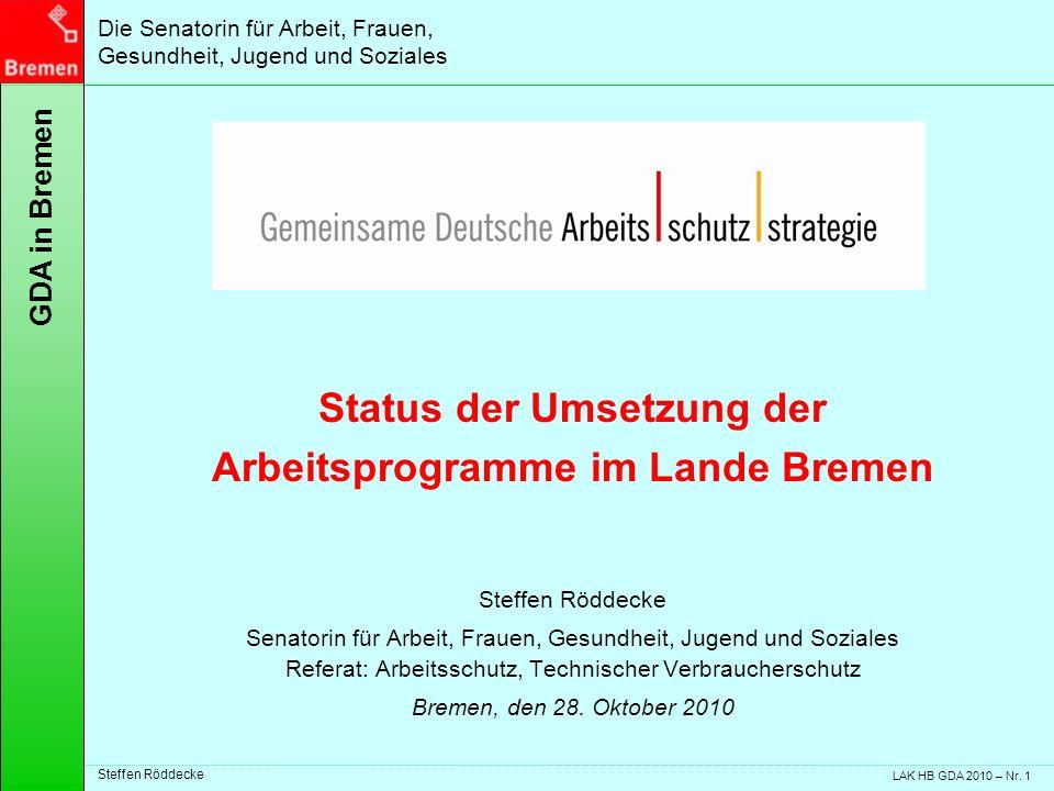 Die Senatorin für Arbeit, Frauen, Gesundheit, Jugend und Soziales GDA in Bremen Steffen Röddecke LAK HB GDA 2010 – Nr.