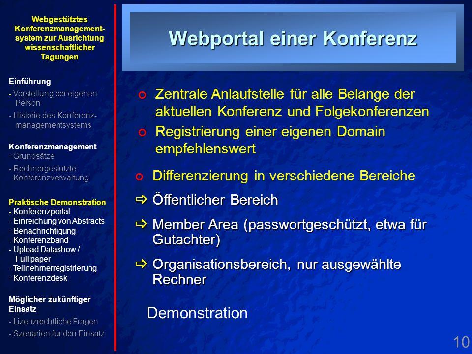 10. Konferenzportal Webportal einer Konferenz Zentrale Anlaufstelle für alle Belange der aktuellen Konferenz und Folgekonferenzen Demonstration Differ