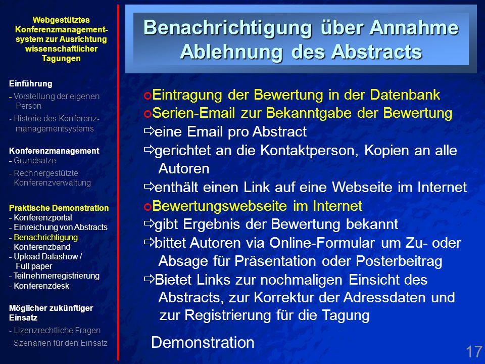 17. Benachrichtigung Annahme Benachrichtigung über Annahme Ablehnung des Abstracts Demonstration Eintragung der Bewertung in der Datenbank Serien-Emai