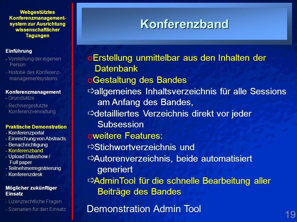 19. Konferenzband Konferenzband Demonstration Admin Tool Erstellung unmittelbar aus den Inhalten der Datenbank Gestaltung des Bandes allgemeines Inhal