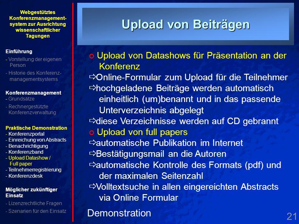 21. Uploads Upload von Beiträgen Demonstration Upload von Datashows für Präsentation an der Konferenz Online-Formular zum Upload für die Teilnehmer ho
