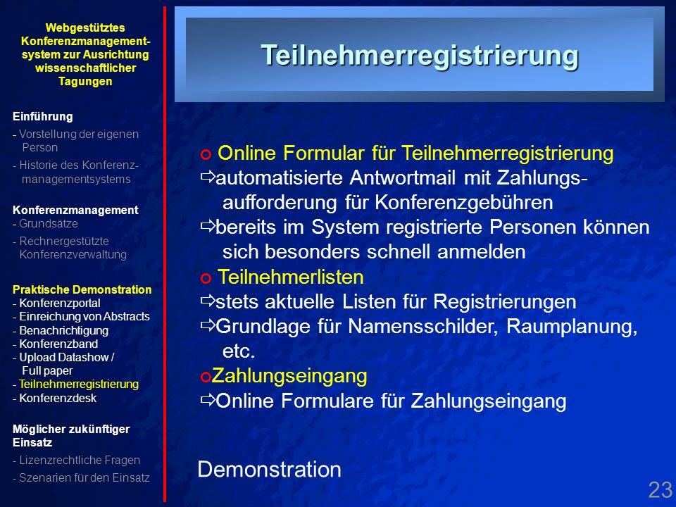 23. Teilnehmerregistrierung Teilnehmerregistrierung Demonstration Online Formular für Teilnehmerregistrierung automatisierte Antwortmail mit Zahlungs-