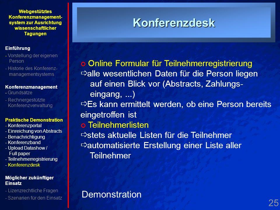 25. Konferenzdesk Konferenzdesk Demonstration Online Formular für Teilnehmerregistrierung alle wesentlichen Daten für die Person liegen auf einen Blic