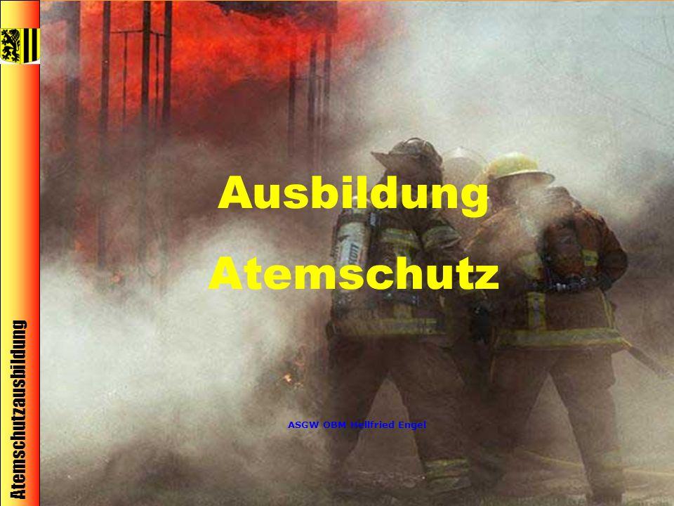 Atemschutzausbildung © ASGW OBM H. Engel 1 Ausbildung Atemschutz ASGW OBM Hellfried Engel