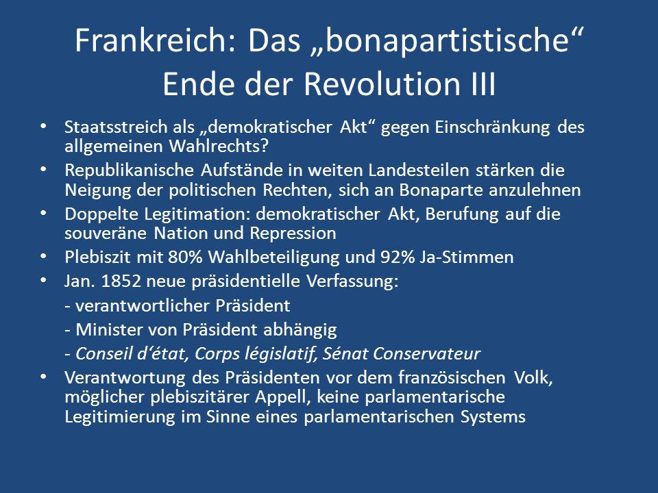 Frankreich: Das Second Empire I 1852 kein Grundrechtskatalog, aber Bekenntnis zu den principes de 1789 Nov.