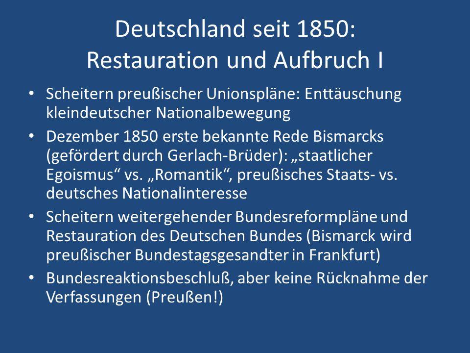 Deutschland seit 1850: Restauration und Aufbruch I Scheitern preußischer Unionspläne: Enttäuschung kleindeutscher Nationalbewegung Dezember 1850 erste