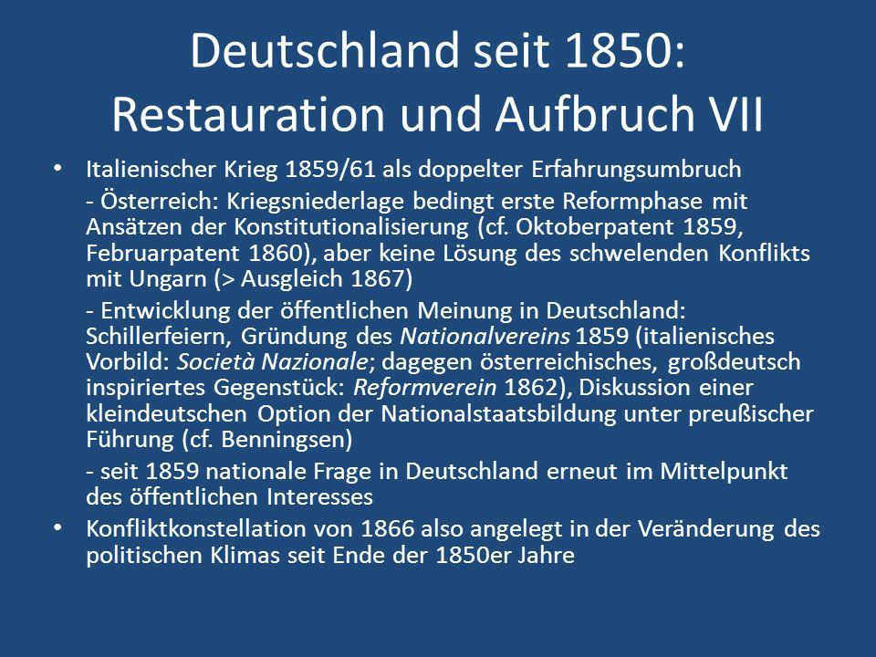 Deutschland seit 1850: Restauration und Aufbruch VII Italienischer Krieg 1859/61 als doppelter Erfahrungsumbruch - Österreich: Kriegsniederlage beding