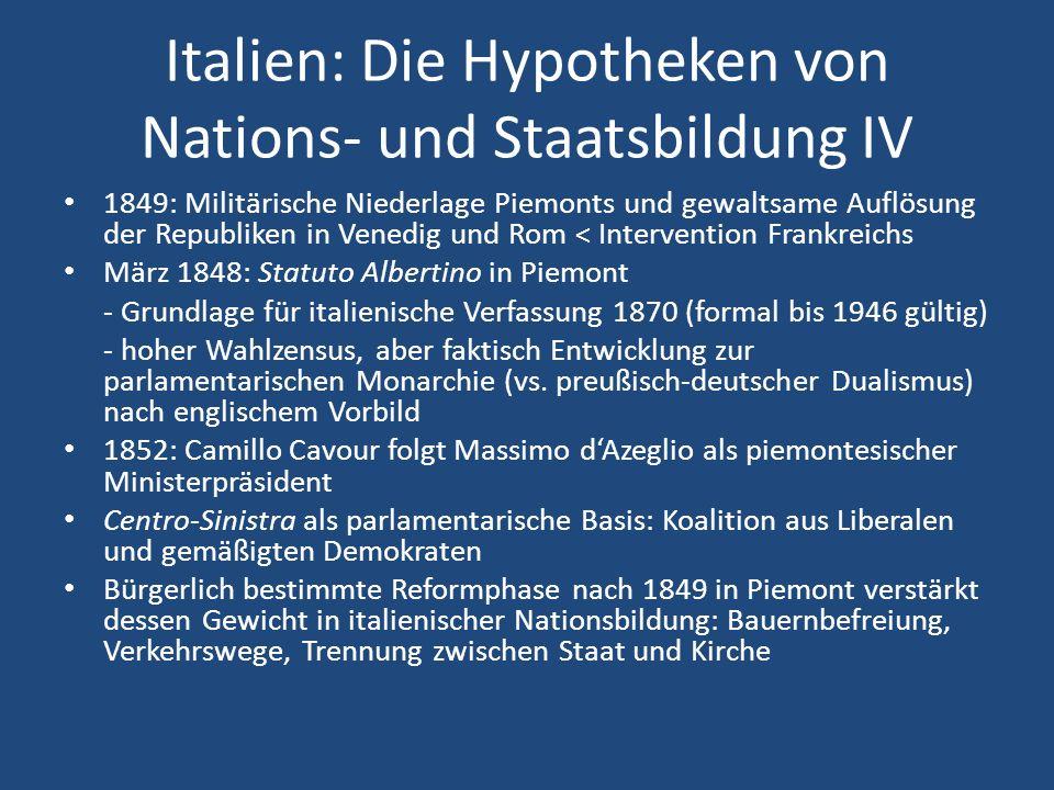 Italien: Die Hypotheken von Nations- und Staatsbildung IV 1849: Militärische Niederlage Piemonts und gewaltsame Auflösung der Republiken in Venedig un