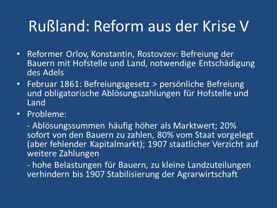 Rußland: Reform aus der Krise V Reformer Orlov, Konstantin, Rostovzev: Befreiung der Bauern mit Hofstelle und Land, notwendige Entschädigung des Adels