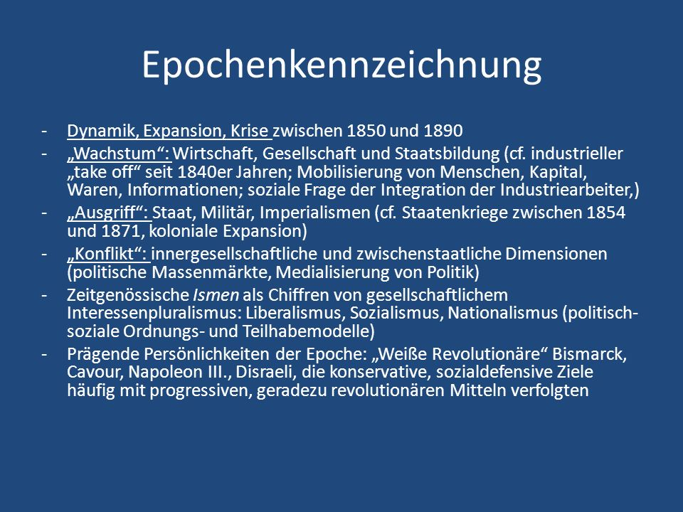 Epochenkennzeichnung -Dynamik, Expansion, Krise zwischen 1850 und 1890 -Wachstum: Wirtschaft, Gesellschaft und Staatsbildung (cf. industrieller take o