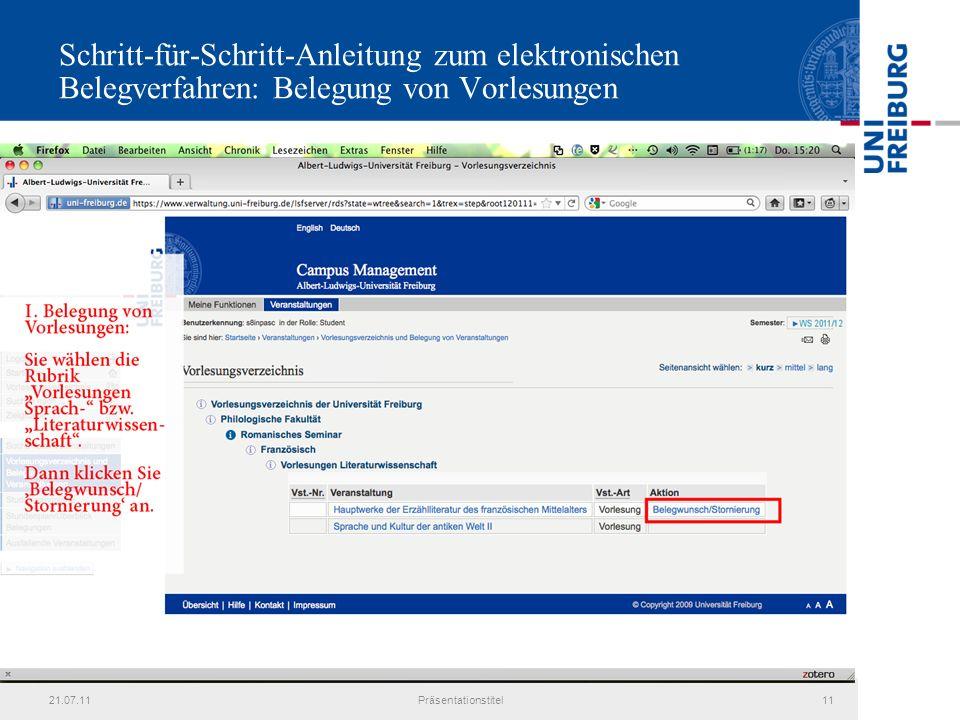 21.07.11Präsentationstitel11 Schritt-für-Schritt-Anleitung zum elektronischen Belegverfahren: Belegung von Vorlesungen