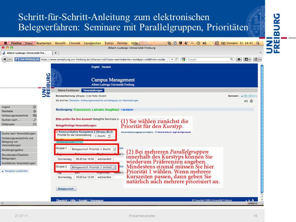 21.07.11Präsentationstitel15 Schritt-für-Schritt-Anleitung zum elektronischen Belegverfahren: Seminare mit Parallelgruppen, Prioritäten