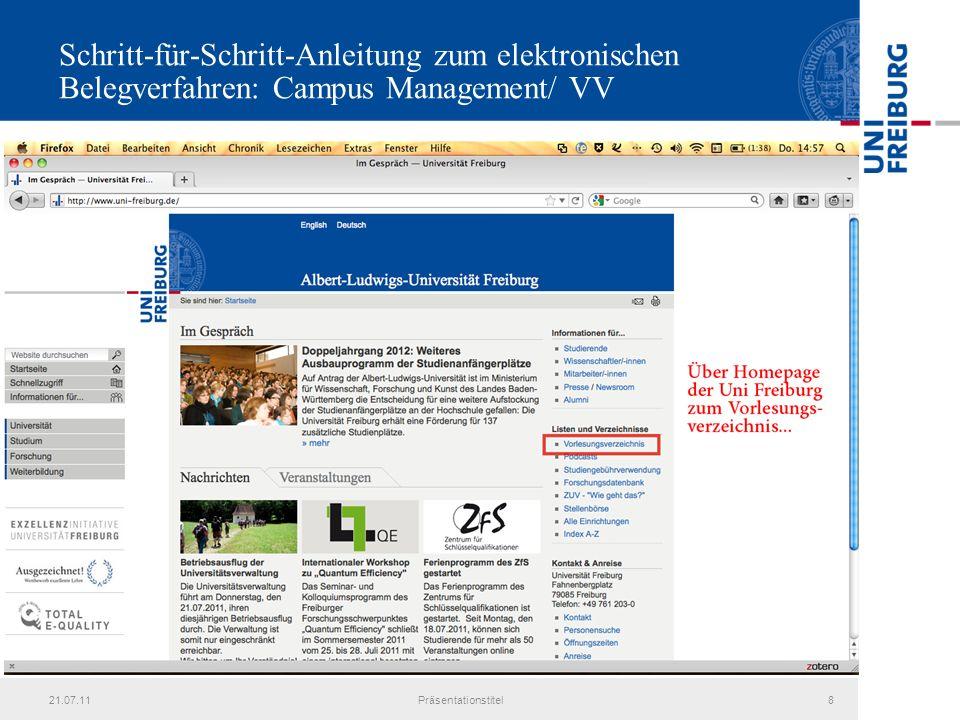 21.07.11Präsentationstitel8 Schritt-für-Schritt-Anleitung zum elektronischen Belegverfahren: Campus Management/ VV