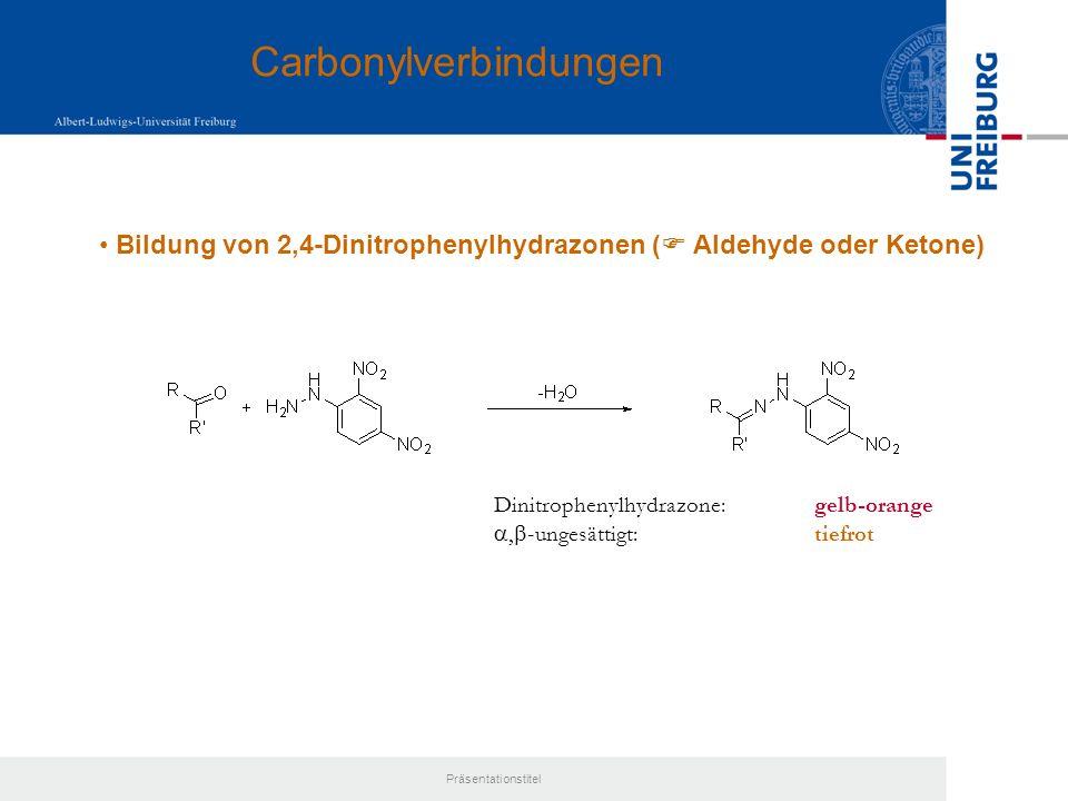 Präsentationstitel Reaktivität: - Acidität (pH-Papier), Löslichkeit in Alkali - Bildung von Hydroxamsäuren (Farbreaktion) - Derivatisierung zu Amiden, Aniliden, N-Benzylamiden, p-Bromphenacylestern, p-Phenylphenacylestern, Methylestern - Carbonsäurederivate: Ester, Amide, Nitrile Spektroskopie: 1 H-NMR:9.5-13 ppm (H-D-Austausch) 13 C-NMR:160-180 ppm 180-215 ppm (ungesättigt) IR:2260-2210 cm -1 IR: sehr charakteristisch im Bereich 1630-1820 cm -1 X = OR1735-1750 cm -1 1725-1750 cm -1 (ungesättigt) X = Cl1790-1815 cm -1 (gesättigt) Carbonsäuren